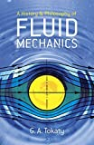 img - for A History and Philosophy of Fluid Mechanics (Dover Civil and Mechanical Engineering) by G. A. Tokaty (1994-06-28) book / textbook / text book
