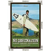 No Destination: Racconto di Viaggio in Australia, Indonesia e Nuova Zelanda (Libri di Winki Vol. 3) (Italian Edition)
