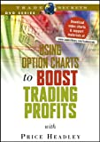 Using Option Charts to Boost Trading Profits, Headley, Price, 1592800440