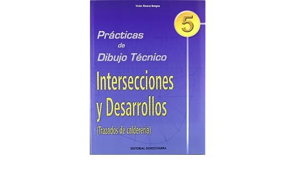 P.D.T. Nº 5: Intersecciones y desarrollos. Trazados de calderería.: Víctor Álvarez Bengoa: 9788470631313: Amazon.com: Books