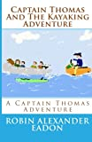 Captain Thomas and the Kayaking Adventure, Robin Eadon, 1475051883