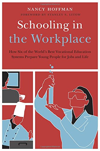 Schooling in the Workplace: How Six of the World's Best Vocational Education Systems Prepare Young People for Jobs and L