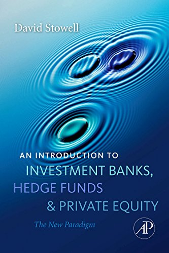 An Introduction to Investment Banks, Hedge Funds, and...