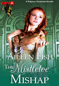 The mistletoe mishap a regency christmas short story for Fish short story
