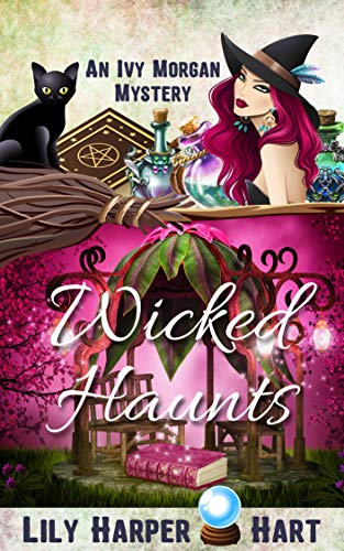 Wicked Haunts (An Ivy Morgan Mystery Book 12) by [Hart, Lily Harper]