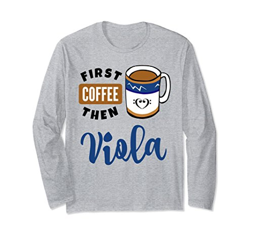 First Coffee Then Viola Music Lover Double Bass Clef Heart Long Sleeve Shirt
