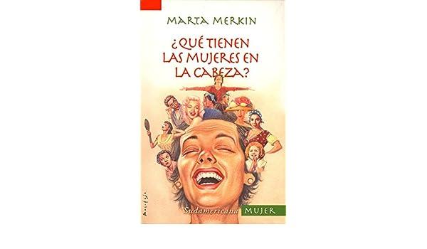 Amazon.com: ¿Qué tienen las mujeres en la cabeza? (Spanish Edition) eBook: Marta Merkin: Kindle Store