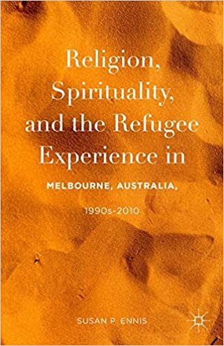 French audiobooks download Religion, Spirituality, and the Refugee Experience in Melbourne, Australia, 1990s-2010 in French 113756377X