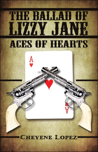 Book: The Ballad of Lizzy Jane - Aces of Hearts by Cheyene Lopez