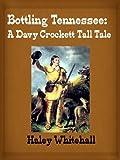 Bottling Tennessee: A Davy Crockett Tall Tale