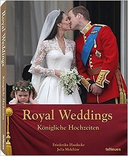 Royal Weddings Konigliche Hochzeiten Amazon De Friederike