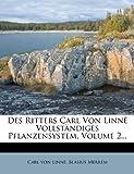 Des Ritters Carl Von Linné Vollständiges Pflanzensystem, Carl von Linné and Blasius Merrem, 1275925251