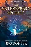 The Gatekeeper's Secret: Gatekeeper's Saga, Book Five (The Gatekeeper's Saga) (Volume 5)