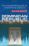 Dominican Republic - Culture Smart!: The Essential Guide to Customs & Culture