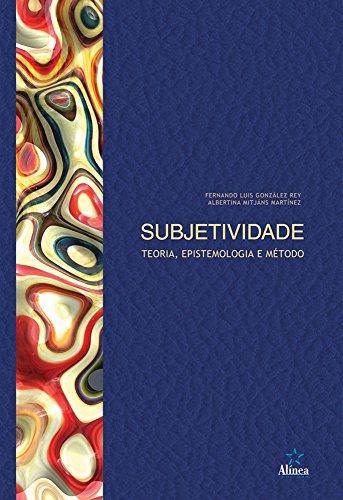 Subjetividade: Teoria, epistemologia e método
