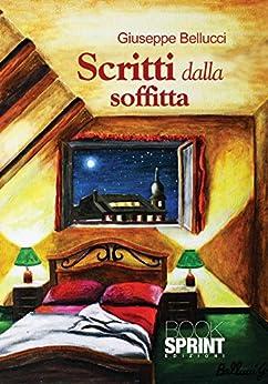 Scritti dalla soffitta (Italian Edition) - Kindle edition