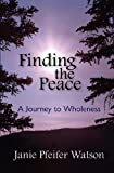 Finding the Peace, Janie Watson, 1463660618