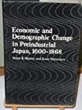 Economic and Demographic Change in Preindustrial Japan, 1600-1868, Hanley, Susan B. and Yamamura, Kozo, 0691031118