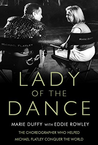 Lady of the Dance: The Choreographer Who Helped Michael Flatley Conquer the World