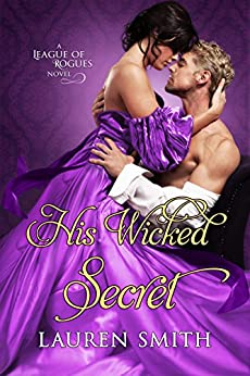 His Wicked Secret (The League of Rogues Book 8) by [Smith, Lauren]