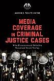 Media Coverage in Criminal Justice Cases, , 1627221514