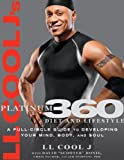 img - for LL Cool J's Platinum 360 Diet and Lifestyle: A Full-Circle Guide to Developing Your Mind, Body, and Soul book / textbook / text book