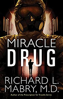 Miracle Drug by [Mabry M.D., Richard L.]