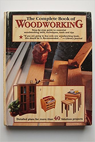 The Complete Book of Woodworking: Detailed Plans for More Than 40 Fabulous (Center Woodworking Plan)