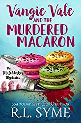Vangie Vale and the Murdered Macaron (The Matchbaker Mysteries Book 1)