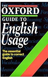 The Oxford Guide to English Usage (Oxford Paperback Reference)