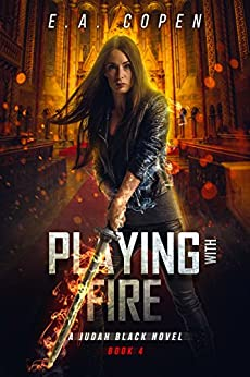 Playing with Fire: A Supernatural Thriller (Judah Black Novels Book 4) by [Copen, E.A.]