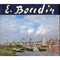 Eugène Boudin 1824-1898 - Catalogue de l'exposition Honfleur Greniers à sel Musée Eugène-Boudin 1992 par Anne-Marie Bergeret-Gourbin