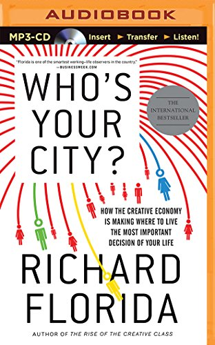 Who's Your City?: How the Creative Economy is Making Where to Live the Most Important Decision of Your Life by Brilliance Audio