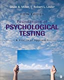 Foundations of Psychological Testing : A Practical Approach, Miller, Leslie A. and Lovler, Robert L., 1483369250