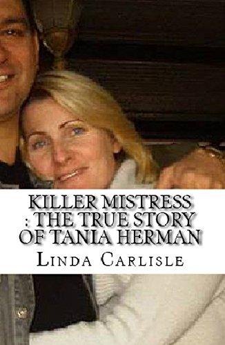 Killer Mistress : The True Story of Tania Herman