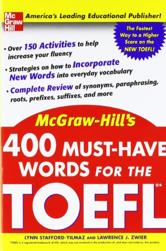 400 Must-Have Words for the TOEFL by Lawrence Zwier , Lynn Stafford-Yilmaz, Publisher : McGraw-Hill