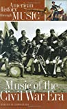 Music of the Civil War Era, Steven Cornelius, 0313320810