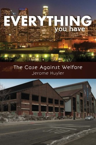 Everything You Have: The Case Against Welfare
