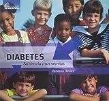 img - for Diabetes Su historia y sus secretos book / textbook / text book