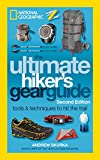 The Ultimate Hiker's Gear Guide, Second Edition: Tools and Techniques to Hit the Trail