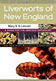 Liverworts of New England, Mary S. G. Lincoln, 089327478X