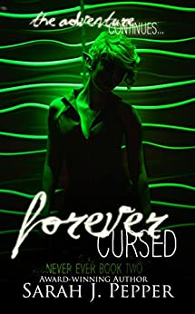 Forever Cursed (Never Ever Series Book 2) by [Pepper, Sarah J.]