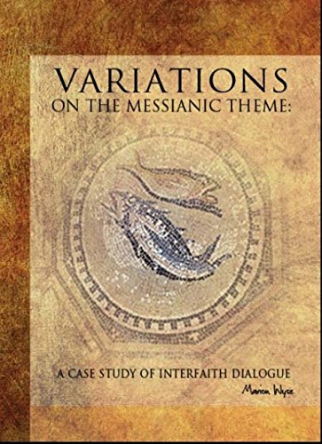 Variations on the Messianic Theme: A Case Study of Interfaith Dialogue (Judaism and Jewish Life)