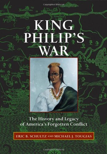 King Philip's War: The History and Legacy of - Philip B Travel
