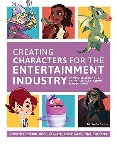 Creating Characters for the Entertainment Industry: Develop Spectacular Designs from Basic Concepts por 3DTotal Publishing,Kenneth Anderson