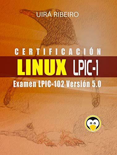 Certificación Linux Lpic 102: Guía para el examen LPIC-102 — Versión revisada y actualizada por Uirá Ribeiro