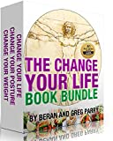 The Change Your Life Book Bundle (Free Bonus 100 Paleo Recipes/ 3 Week Eating Plan): 3 Life Changing Books for the Price of One! Change YOUR Life! Change your Posture! Change Your Weight!
