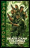 Death Camp Colombia, Dan Schmidt, 0553279017