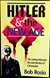 img - for Hitler and the New Age - The Coming Holocaust - the Extermination of Christendom book / textbook / text book