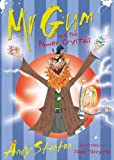 Mr. Gum and the Power Crystals, Andy Stanton, 1405228172